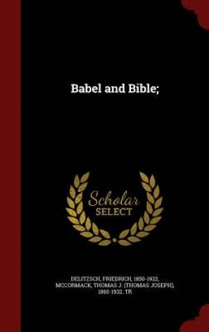 Babel and Bible;