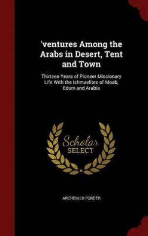 'Ventures Among the Arabs in Desert, Tent and Town
