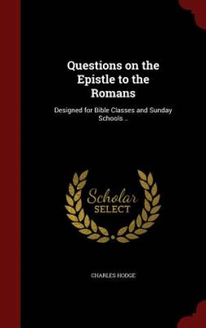 Questions on the Epistle to the Romans