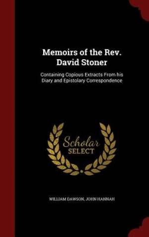 Memoirs of the REV. David Stoner