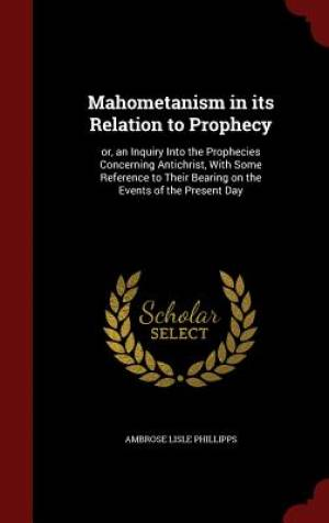 Mahometanism in Its Relation to Prophecy