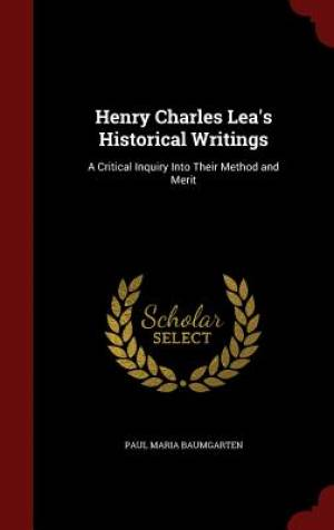 Henry Charles Lea's Historical Writings