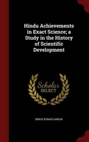 Hindu Achievements in Exact Science; A Study in the History of Scientific Development