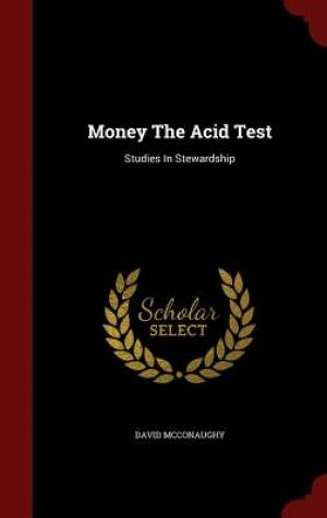 Money the Acid Test