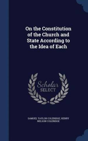 On the Constitution of the Church and State According to the Idea of Each