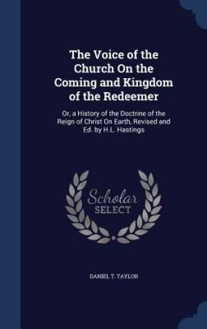 The Voice of the Church on the Coming and Kingdom of the Redeemer