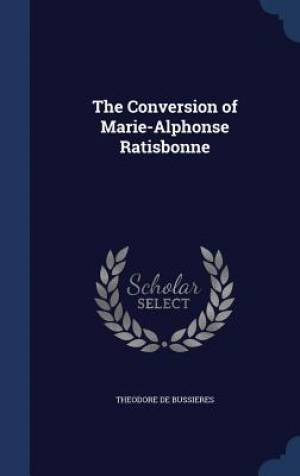 The Conversion of Marie-Alphonse Ratisbonne