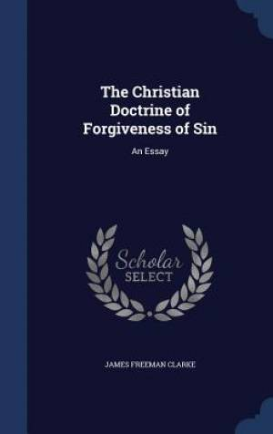 The Christian Doctrine of Forgiveness of Sin