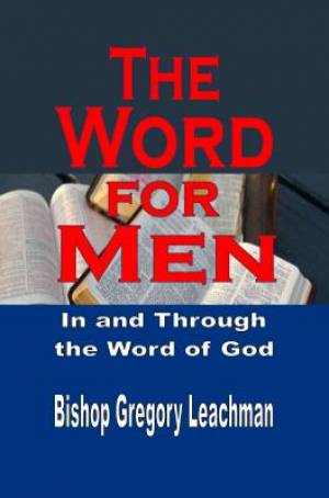 The Word for Men: In and Through the Word of God