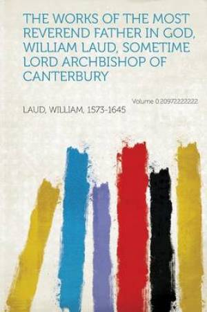 The Works of the Most Reverend Father in God, William Laud, Sometime Lord Archbishop of Canterbury Volume 0.20972222222