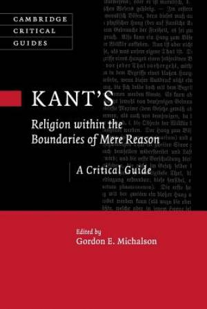 Kant's Religion Within the Boundaries of Mere Reason