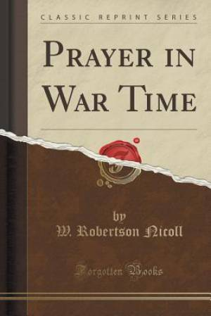 Prayer in War Time (Classic Reprint)