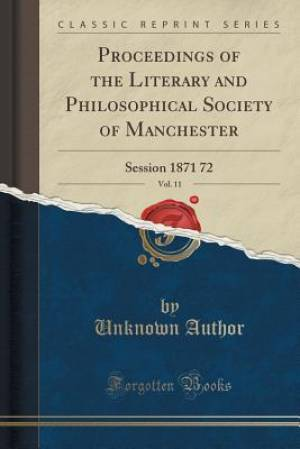 Proceedings of the Literary and Philosophical Society of Manchester, Vol. 11