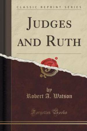 Judges and Ruth (Classic Reprint)
