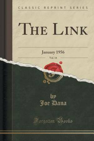 The Link, Vol. 14: January 1956 (Classic Reprint)