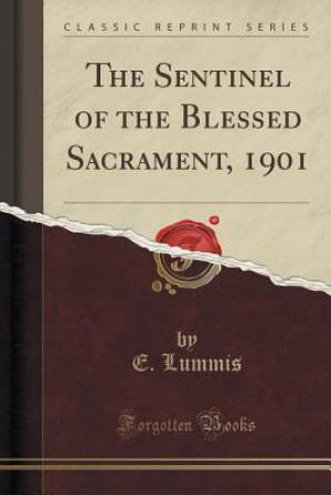 The Sentinel of the Blessed Sacrament, 1901 (Classic Reprint)
