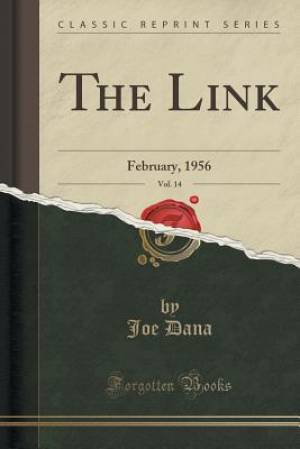 The Link, Vol. 14: February, 1956 (Classic Reprint)