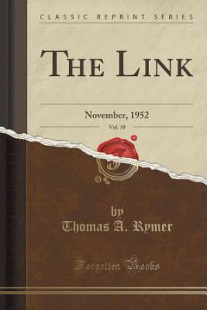 The Link, Vol. 10: November, 1952 (Classic Reprint)