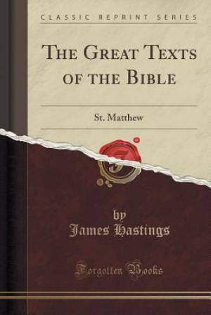 The Great Texts of the Bible: St. Matthew (Classic Reprint)