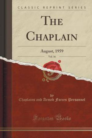 The Chaplain, Vol. 16: August, 1959 (Classic Reprint)