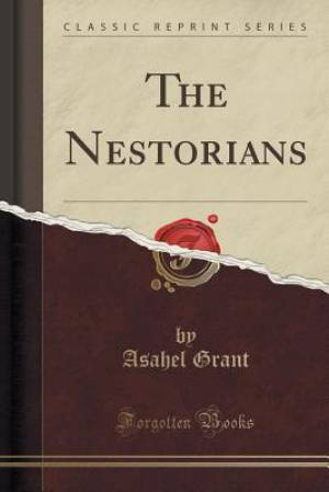 The Nestorians (Classic Reprint)