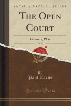 The Open Court, Vol. 20: February, 1906 (Classic Reprint)
