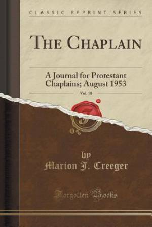 The Chaplain, Vol. 10: A Journal for Protestant Chaplains; August 1953 (Classic Reprint)