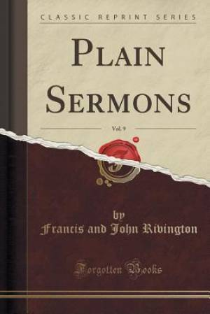 Plain Sermons, Vol. 9 (Classic Reprint)