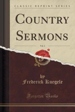 Country Sermons, Vol. 3 (Classic Reprint)