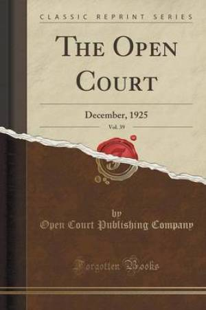 The Open Court, Vol. 39: December, 1925 (Classic Reprint)