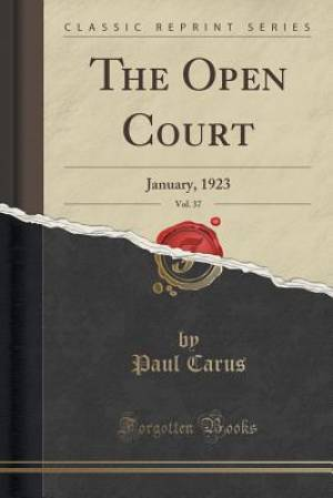 The Open Court, Vol. 37: January, 1923 (Classic Reprint)