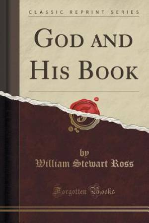 God and His Book (Classic Reprint)