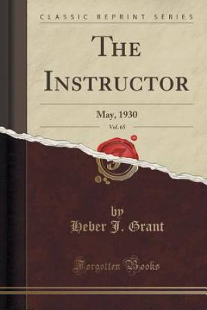 The Instructor, Vol. 65: May, 1930 (Classic Reprint)