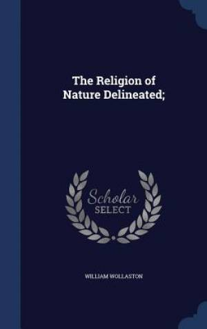 The Religion of Nature Delineated;