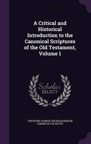 A Critical and Historical Introduction to the Canonical Scriptures of the Old Testament, Volume 1