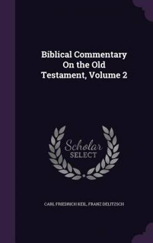 Biblical Commentary on the Old Testament, Volume 2