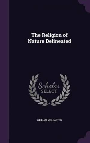 The Religion of Nature Delineated