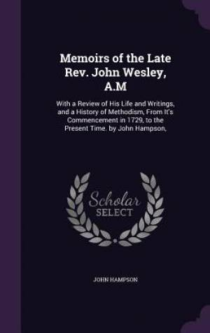 Memoirs of the Late REV. John Wesley, A.M
