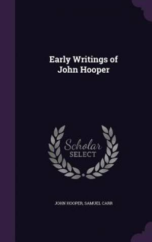 Early Writings of John Hooper