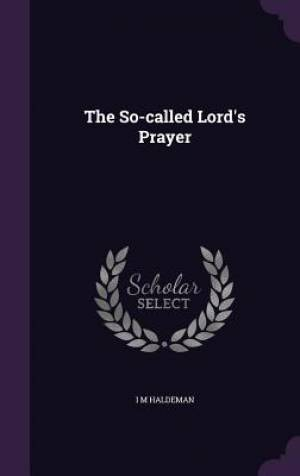 The So-Called Lord's Prayer