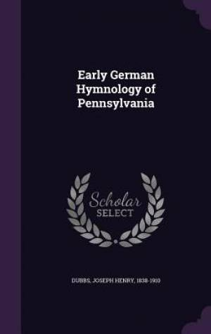 Early German Hymnology of Pennsylvania