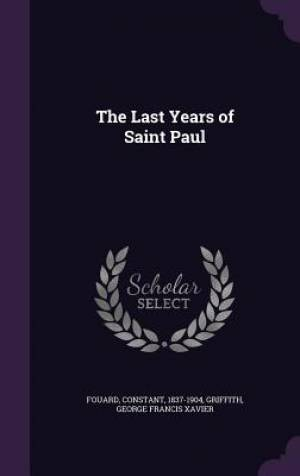 The Last Years of Saint Paul