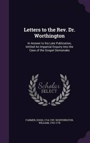 Letters to the REV. Dr. Worthington