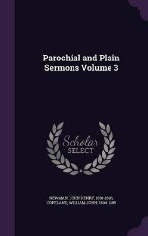 Parochial and Plain Sermons Volume 3
