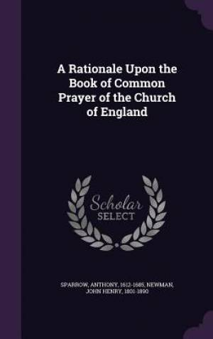 A Rationale Upon the Book of Common Prayer of the Church of England