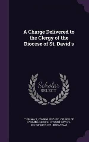 A Charge Delivered to the Clergy of the Diocese of St. David's