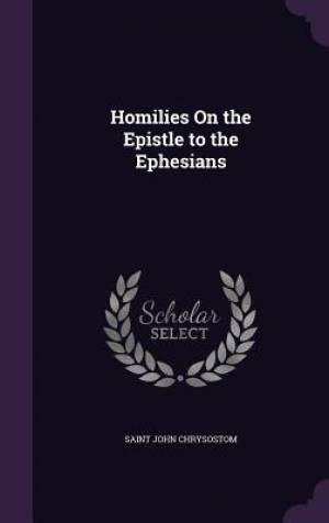 Homilies on the Epistle to the Ephesians