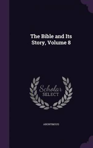 The Bible and Its Story, Volume 8