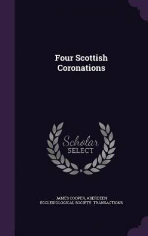 Four Scottish Coronations