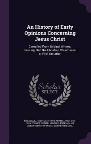 An History of Early Opinions Concerning Jesus Christ